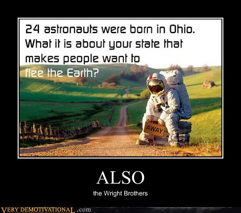 astronaut,hilarious,ohio,space,wright brothers,wtf