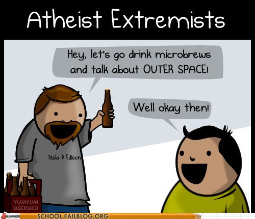 School of Fail: In All Fairness, Not All Atheists Are This Cool