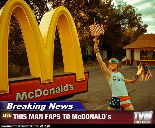 Breaking News - THIS MAN FAPS TO McDONALD`s