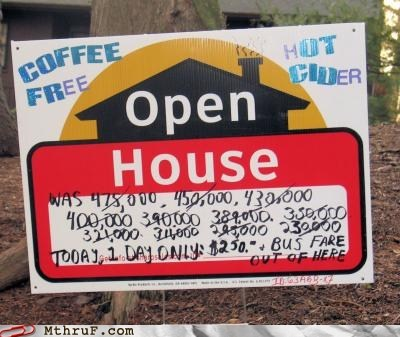 desperate,house,housing,housing market,open house,sign