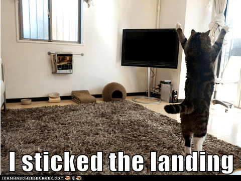 I sticked the landing