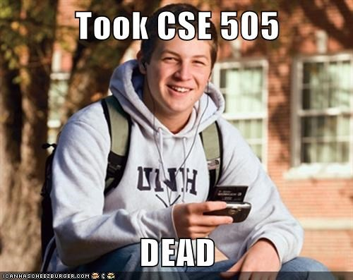 Took CSE 505  DEAD