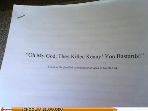 best paper ever,oh my god they killed kenny,South Park
