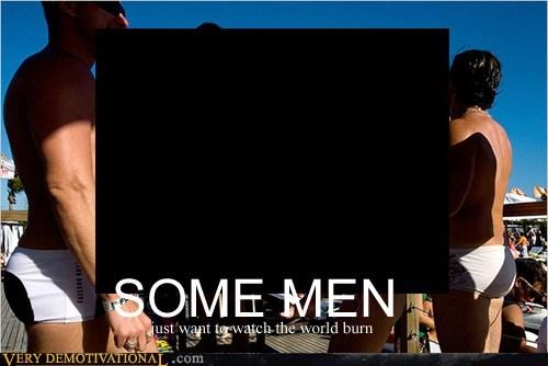 hilarious,some men,world burn,wtf