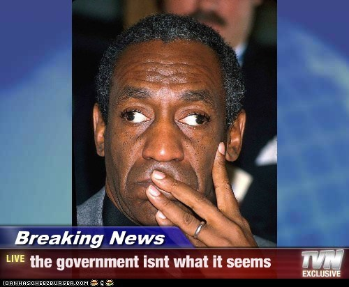 Breaking News - the government isnt what it seems