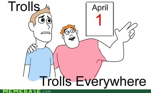 april fools,everywhere,it happened,Memes