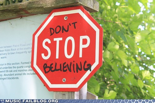 dont-stop-believing,journey,stop,stop sign