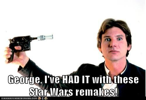 blaster,depression,george lucas,had it,Han Solo,Harrison Ford,remakes,star wars,suicide