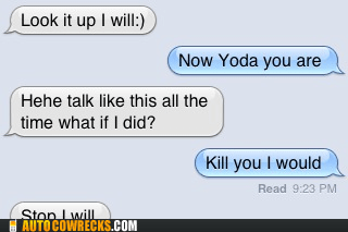 Yoda I Talk Like, Because #YOLO I Believe In