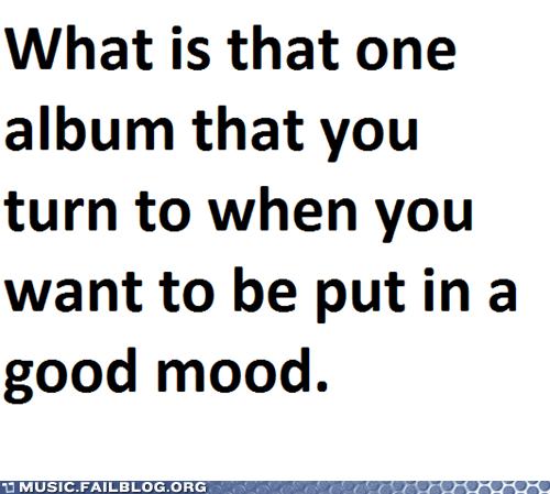 album,feels bad man,good mood,Sad
