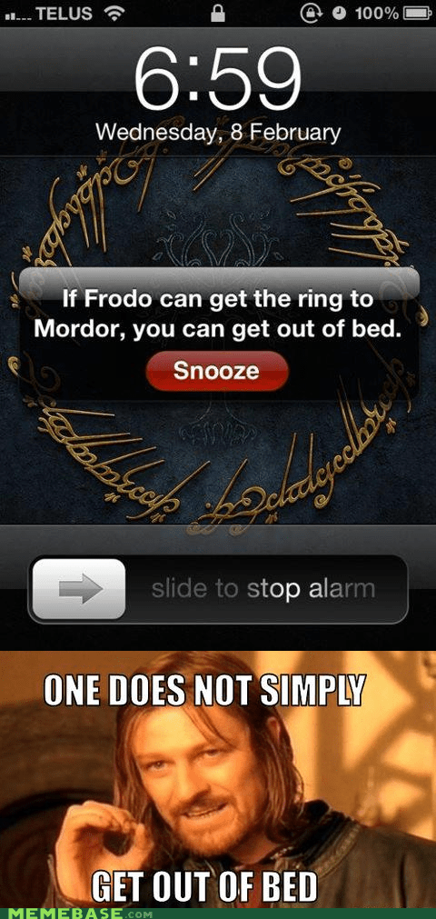 alarm,bed,frodo,one does not simply,phones