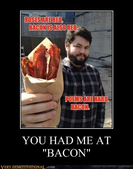 "YOU HAD ME AT ""BACON"""