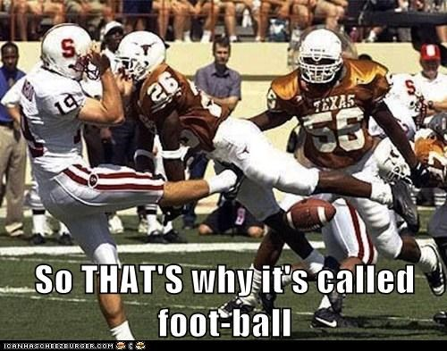 So THAT'S why it's called foot-ball