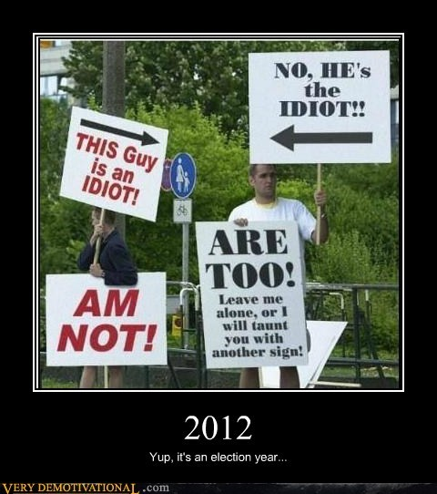 2012,election year,hilarious,signs
