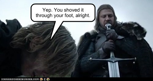 a song of ice and fire,Eddard Stark,foot,Game of Thrones,oops,ouch,pain,sean bean,sword,yep