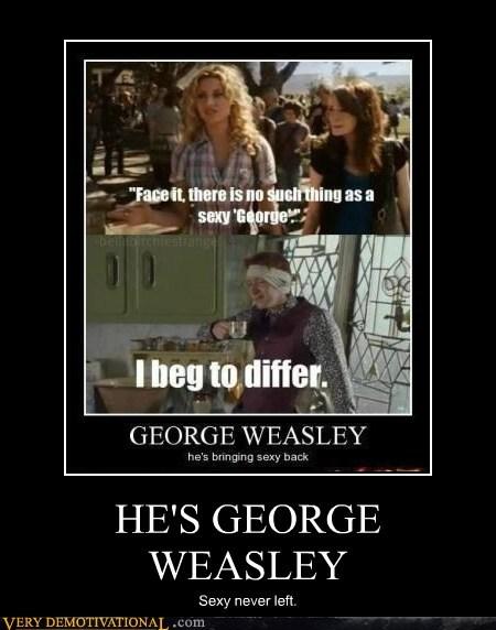 HE'S GEORGE WEASLEY