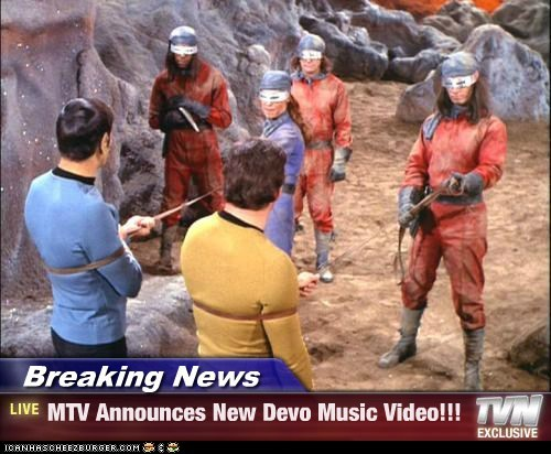 Breaking News - MTV Announces New Devo Music Video!!!