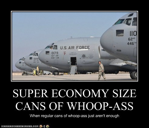 SUPER ECONOMY SIZE CANS OF WHOOP-ASS