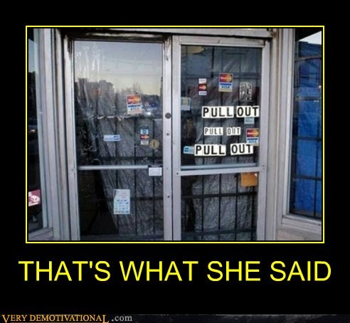 door,hilarious,pull out,sign,what she said