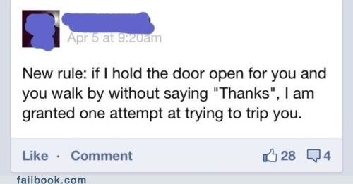 failbook,g rated,manners,rude,rules,thank you,tripping