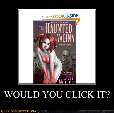 WOULD YOU CLICK IT?