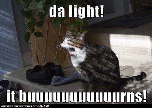 da light!  it buuuuuuuuuuurns!
