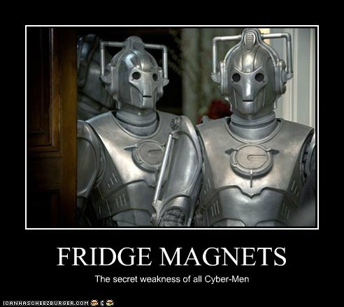 cybermen,doctor who,fridge magnet,magnets,secret,weakness