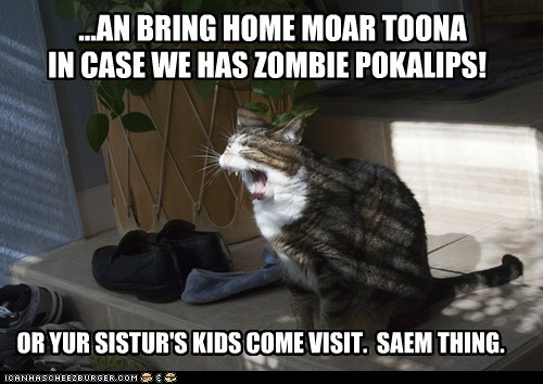 apocalypse,cat,children,Hall of Fame,kids,lolcat,scream,sister,tuna,yell,zombie
