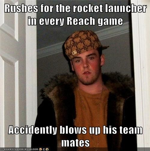 Rushes for the rocket launcher in every Reach game  Accidently blows up his team mates