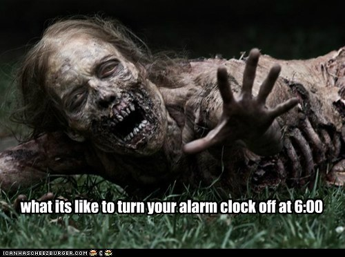 alarm clock,early morning,The Walking Dead,ugly,waking up,zombie