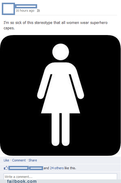 Even the Women Who Wear Capes Remove Them Before Using the Restroom