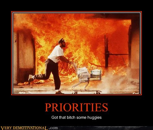fire,hilarious,huggies,priorities,wtf
