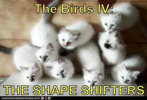 The Birds IV:  THE SHAPE SHIFTERS