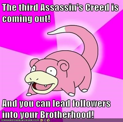 The third Assassin's Creed is coming out!  And you can lead followers into your Brotherhood!