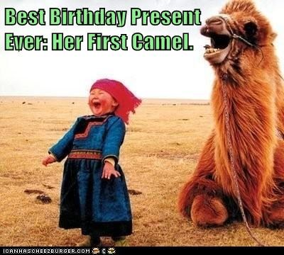 Best Birthday Present                 Ever: Her First Camel.