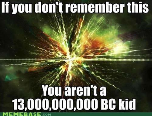 90s,big bang,kid,Memes,origin of the universe
