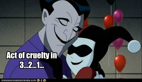 He's Faking it, Harley!