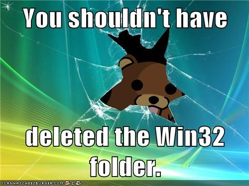 You shouldn't have  deleted the Win32 folder.