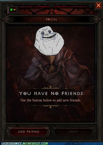 add friend,diablo,diablo 3,forever alone,friends,meme