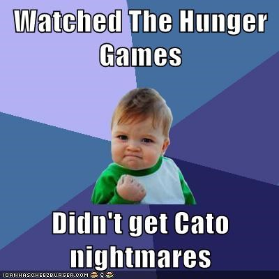 Watched The Hunger Games  Didn't get Cato nightmares