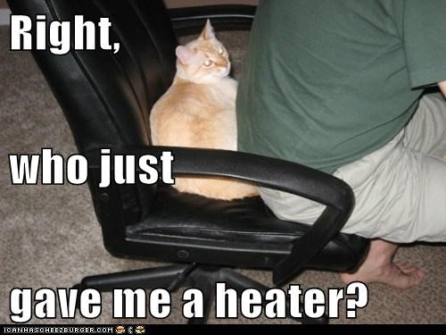 Right, who just  gave me a heater?