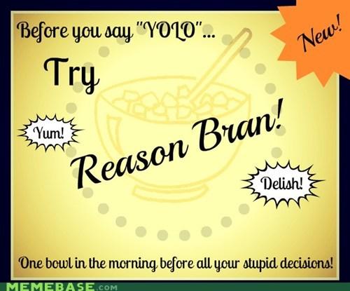 Mmm...tasty reason!