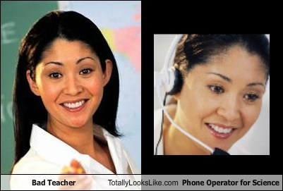 Bad Teacher Totally Looks Like Phone Operator for Science