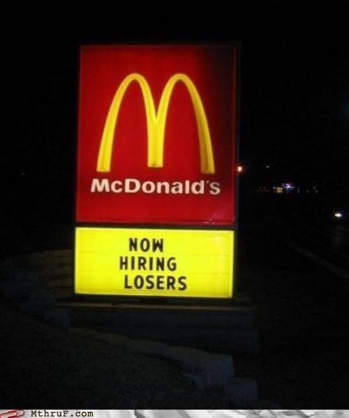 losers,McDonald's,now hiring,now hiring losers