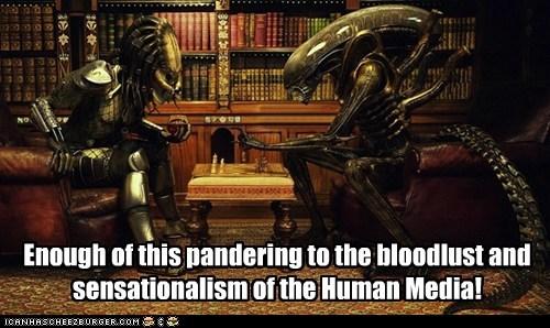 alien,alien vs predator,Aliens,bloodlust,chess,civilized,enough,pandering,Predator,sensationalism