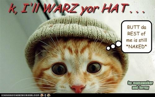 k, I'll WARZ yor HAT . . .