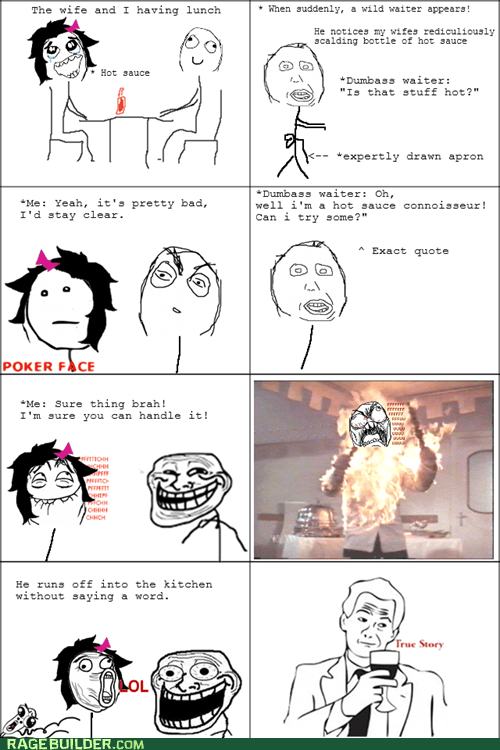 derp,hot sauce,Rage Comics,restaurant,true story