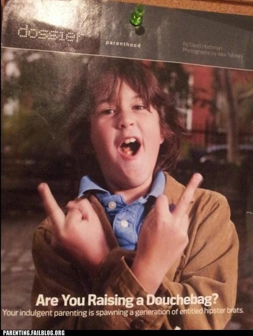 douchebag,Hall of Fame,hipster,psa,raising kids