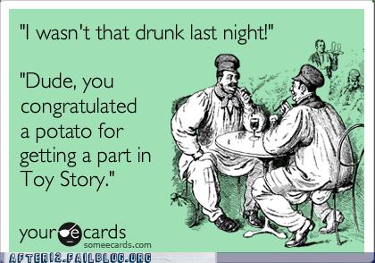 After 12: Drunk Level: Potato