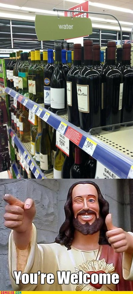 best of week,blessed,christ,jesus bro,the internets,Walmart,water into wine